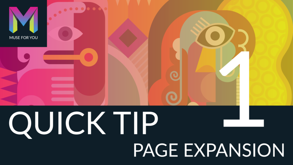Muse For You - Quick Tip #1 - Page Expansion - Adobe Muse CC